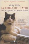 La bibbia del gatto: L'ultima parola sul mondo felino - Vicky Halls, Gloria Pastorino