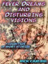 Fever Dreams and Disturbing Visions - Rick Carufel