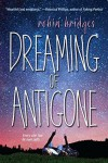 Dreaming of Antigone - Robin Bridges
