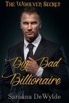 Big Bad Billionaire (The Woolven Secret Book 1) - Saranna DeWylde, Virginia Nelson