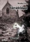 Vater nicht bekannt - Historischer Roman (German Edition) - Monika Veit
