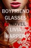 Boyfriend Glasses (Greta Bell Psychological Thriller) (Volume 1) - Livia Harper