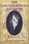 The Cartographer's Daughter - Karen L. Abrahamson