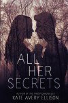 All Her Secrets - Kate Avery Ellison