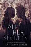 All Her Secrets - Kate Avery Ellison