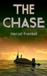 The Chase: One Courageous Skipper Battling The Perilous Evil Out To Destroy Him. (Sea Action & Adventure) - Herzel Frenkel
