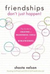 Friendships Don't Just Happen!( The Guide to Creating a Meaningful Circle of Girlfriends)[FRIENDSHIPS DONT JUST HAPPEN][Paperback] - ShastaNelson