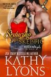Seducing the Skeptic (The Accidental Angels Series, Book 1) - Kathy Lyons
