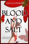 Blood and Salt - Anna Katherine