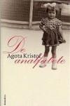De analfabete - Ágota Kristof