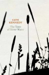 The Taste of River Water: new and selected poems by Cate Kennedy - Cate Kennedy