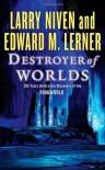 Destroyer of Worlds - Larry Niven; Edward M. Lerner