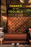 Thanks for the Trouble - Tommy Wallach