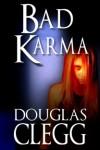 Bad Karma - Douglas Clegg,  Andrew Harper