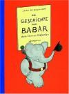 Die Geschichte Von Babar - Jean de Brunhoff