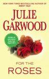 For the Roses (Rose, #1) - Julie Garwood