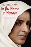 In the Name of Honour: A Memoir - Mukhtar Mai