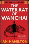 The Water Rat of Wanchai - Ian  Hamilton