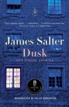 Dusk and Other Stories - James Salter, Philip Gourevitch