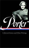 Collected Stories and Essays (Library of America #186) - Katherine Anne Porter, Darlene Harbour Unrue