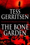 The Bone Garden: A Novel - Tess Gerritsen