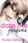 Dare Me Forever - Paige Edward