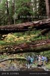 Hidden Forest, The: The Biography of an Ecosystem - Jon R. Luoma