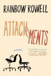 Attachments: A Novel - Rainbow Rowell