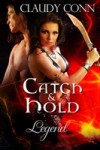 Catch & Hold (Legend, #5) - Claudy Conn