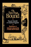 The Ties That Bound: Peasant Families in Medieval England - Barbara A. Hanawalt