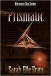 Prismatic - Sarah Elle Emm
