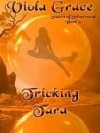 Tricking Tara (Sisters of Silverwood, #5) - Viola Grace