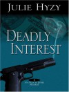 Deadly Interest - Julie Hyzy