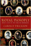 Royal Panoply: Brief Lives of the English Monarchs - Carolly Erickson