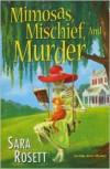 Mimosas, Mischief, and Murder - Sara Rosett