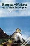 Sexta-Feira ou a Vida Selvagem - Michel Tournier,  Emílio Campos Lima,  José Maria Nolasco