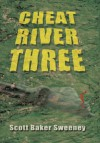 Cheat River Three - Scott Baker Sweeney