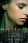 Blood Promise (Vampire Academy, Book 4) - Richelle Mead