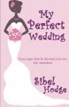 My Perfect Wedding  - Sibel Hodge