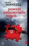 Powrót nauczyciela tańca - Henning Mankell, Ewa Wojciechowska