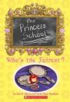 Princess School: Who's The Fairest? - Jane B. Mason, Sarah Hines Stephens
