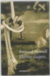 Kleine dagen - Bernard Dewulf