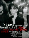 Blank Generation Revisited: The Early Days of Punk Rock -