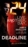 24: Deadline (24 Series) - James Swallow