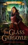 The Glass Gargoyle - Marie Andreas