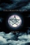 The Dragon Witch (The Dragon Hunters) - Drako, Latrele Bobo