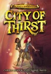City of Thirst (The Map to Everywhere) - Carrie Ryan, John Parke Davis