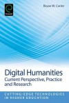Digital Humanities: Current Perspective, Practices, and Research - Bryan Carter