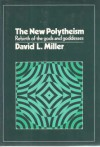 The new polytheism;: Rebirth of the gods and goddesses - David LeRoy Miller