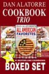 Cookbook Boxed Set: THREE GREAT COOKBOOKS! - Dan Alatorre
